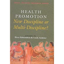 Health Promotion: New Discipline or Multi-Discipline?