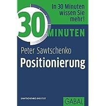 30 Minuten Positionierung