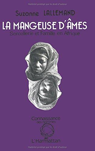 La mangeuse d'ames : sorcellerie et famille en afrique noire