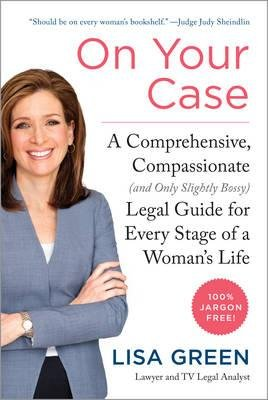 [ On Your Case: A Comprehensive, Compassionate (and Only Slightly Bossy) Legal Guide for Every Stage of a Woman's Life By ( Author ) Feb-2015 Hardcover