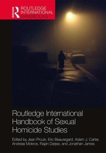 Routledge International Handbook of Sexual Homicide Studies (Routledge International Handbooks)
