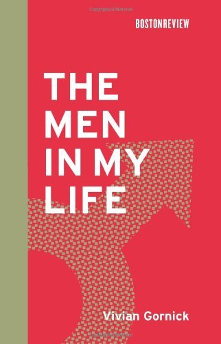 The Men in My Life (Boston Review Books) by Vivian Gornick (2008-08-22)