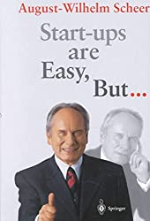 [(Start-ups are Easy, But...)] [By (author) August-Wilhelm Scheer ] published on (September, 2001)