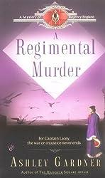 A Regimental Murder (Mystery of Regency England) by Ashley Gardner (2004-05-04)