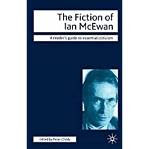 [The Fiction of Ian McEwan] (By: Peter Childs) [published: November, 2005]