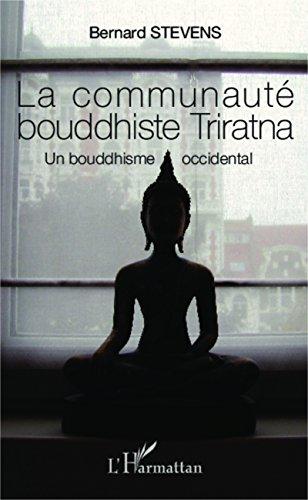 La communauté bouddhiste Triratna: Un bouddhisme occidental (French Edition)