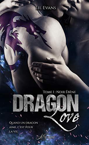 Dragon Love, tome 1: Noir ébène par Lil Evans