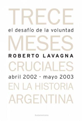 El desafío de la voluntad. Trece meses cruciales en la historia argentina por Roberto Lavagna