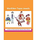 BY Marie-Marie, Natasha ( Author ) [ MARIEDEN TOPAZ JEWELS ] Jul-2014 [ Hardcover ]