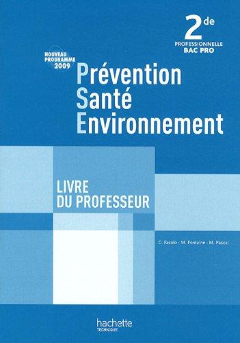 Prévention Santé Environnement 2e Bac pro : Livre du professeur, programme 2009