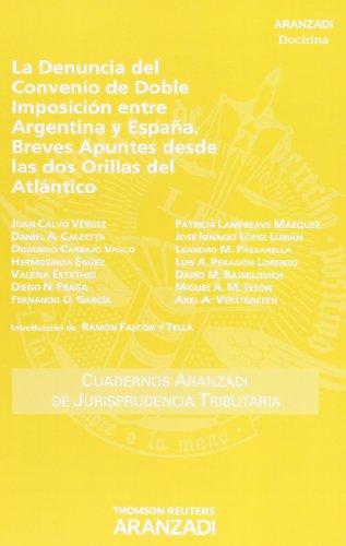 La denuncia del Convenio de Doble Imposición entre Argentina y España. Breves apuntes desde las dos orillas del Atlántico (Cuadernos - Jurisprudencia Tributaria) por Varios Autores