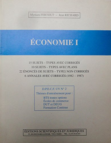Economie I : D.PE.C.F. UV, n° 2 - Thèmes d'entrainement pour - BTS, Ecoles de commerce, DUT et DEUG, Formation continue