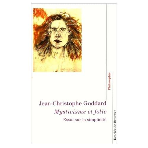 Mysticisme et folie : Essai sur la simplicité