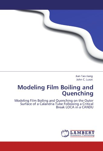 Modeling Film Boiling and Quenching: Modeling Film Boiling and Quenching on the Outer Surface of a Calandria Tube Following a Critical Break LOCA in a CANDU