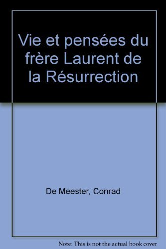 Vie et pensées du frère Laurent de la Résurrection