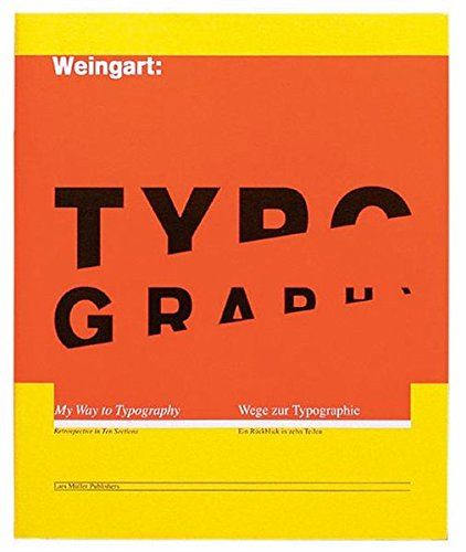 Weingart: Typography : My way to typography, édition anglais-allemand par Wolfgang Weingart