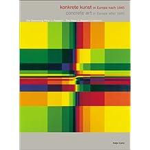 Konkrete Kunst in Europa nach 1945. The Peter C. Ruppert Collection