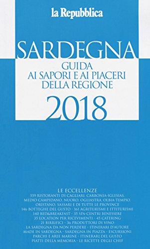 Sardegna. guida ai sapori e ai piaceri della regione 2017-2018