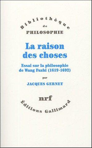 La raison des choses: Essai sur la philosophie de Wang Fuzhi (1619-1692)