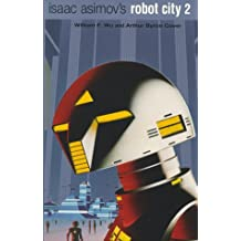 Isaac Asimov's Robot City: Bk.2 (Robot City Part 2) by William F. Wu (15-May-2000) Paperback