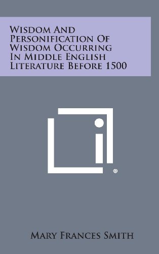 Wisdom and Personification of Wisdom Occurring in Middle English Literature Before 1500