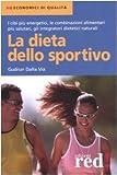 Scarica Libro La dieta dello sportivo (PDF,EPUB,MOBI) Online Italiano Gratis