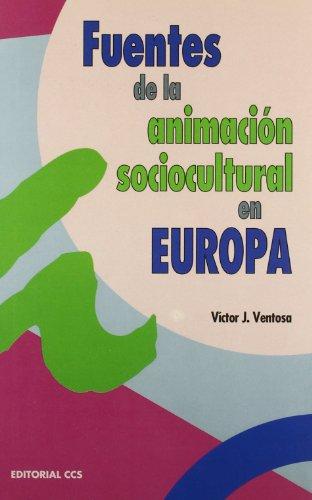 Fuente de la Animación Sociocultural en Europa: Del desarrollo de la cultura a la cultura del desarrollo (Escuela de animación)
