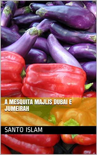 A mesquita Majlis Dubai e Jumeirah (Galician Edition) por Santo islam