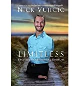 [(Limitless)] [ By (author) Nick Vujicic ] [April, 2013]