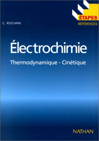 Electrochimie : Thermodynamique, cinétique