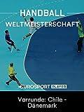 Handball: Weltmeisterschaft 2019 in Deutschland und Dänemark - Vorrunde: Chile - Dänemark