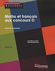 Maths et français aux concours C - Cours et exercices - Édition 2016
