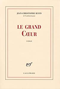 vignette de 'Le Grand Coeur (Jean-Christophe RUFIN)'
