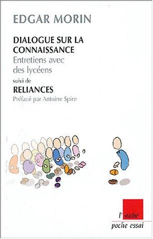 Dialogue sur la connaissance suivi de Reliances : Entretiens avec des lycéens