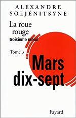 La Roue Rouge, tome 3 - Mars 17 de Alexandre Soljenitsyne