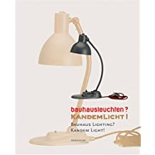 Bauhausleuchten? Kandemlicht!; Bauhaus Lighting? Kandem Light!