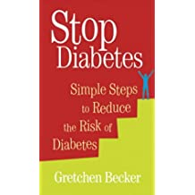 Stop Diabetes: Simple Steps to Reduce the Risk of Diabetes
