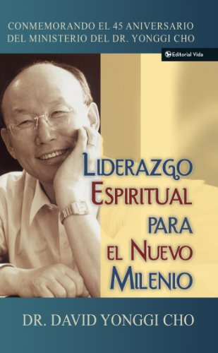 Liderazgo espiritual para el nuevo milenio por Pastor David Yonggi Cho