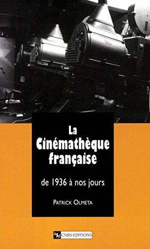 La Cinémathèque française: De 1936 à nos jours (Cinéma et audiovisuel)