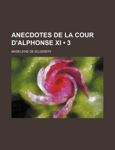 Anecdotes de La Cour D'alphonse Xi (3)