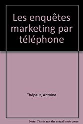 Les enquêtes marketing par téléphone