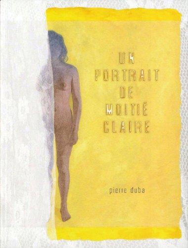 Un portrait de moitié Claire par Pierre Duba