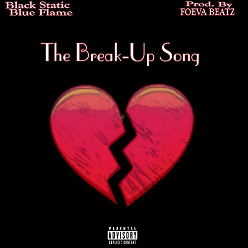 The Break-Up Song [Explicit]
