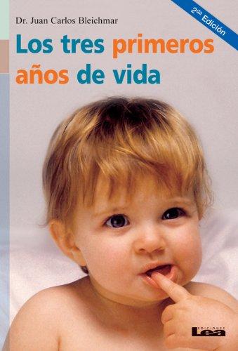 Los tres primeros años de vida por Juan Carlos Bleichmar