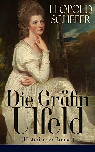 Die Gräfin Ulfeld (Historischer Roman): Die Vierundzwanzig Königskinder: Die lebenslange Einkerkerung der Frau eines dänischen Rebellen