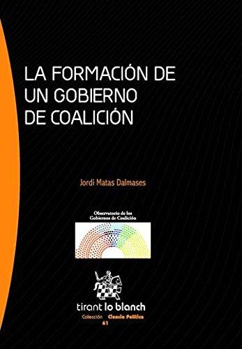 La Formación de un Gobierno de Coalición (Serie Ciencia Política)