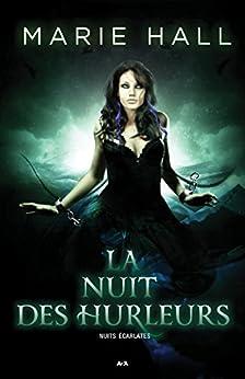 La nuit des hurleurs (Nuits écarlates t. 3)
