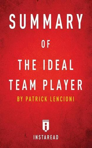 Summary of the Ideal Team Player: By Patrick Lencioni - Includes Analysis