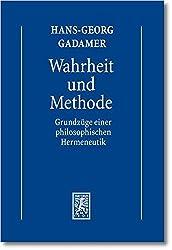 Gesammelte Werke: Band 1: Hermeneutik I: Wahrheit und Methode: Grundzüge einer philosophischen Hermeneutik