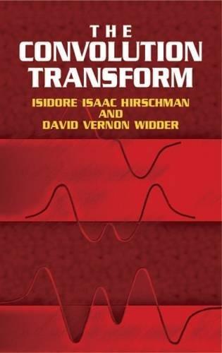 The Convolution Transform (Dover Books on Mathematics) por Isidore Isaac Hirschman